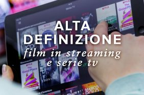 AltaDefinizione Senza Limiti: dai Film in Streaming alle Serie TV